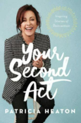 Your Second Act: Inspiring Stories of Reinvention by Heaton Patricia in Used $8.56