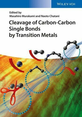 Cleavage of Carbon Carbon Single Bonds by Transition Metals 9783527336326 $154.26