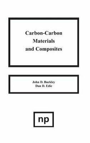 Carbon Carbon Materials and Composites by John D. Buckley 9780815513247 $68.96