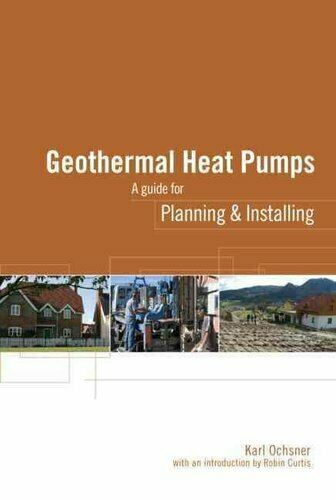 Geothermal Heat Pumps A Guide for Planning and Installing 9781844074068 $83.99