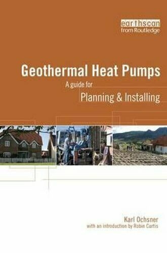Geothermal Heat Pumps A Guide for Planning and Installing 9781138141117 $156.99