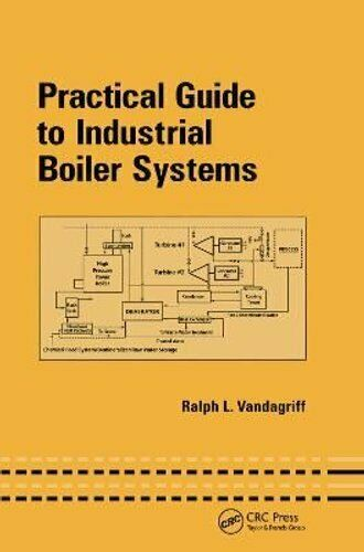 Practical Guide to Industrial Boiler Systems by Ralph Vandagriff 9780367397401 $82.63