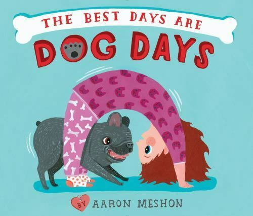The Best Days Are Dog Days by Meshon Aaron in New $9.98