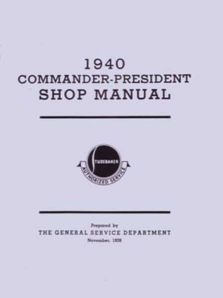 1940 Studebaker Commander President Shop Service Repair Manual Engine Drivetrain