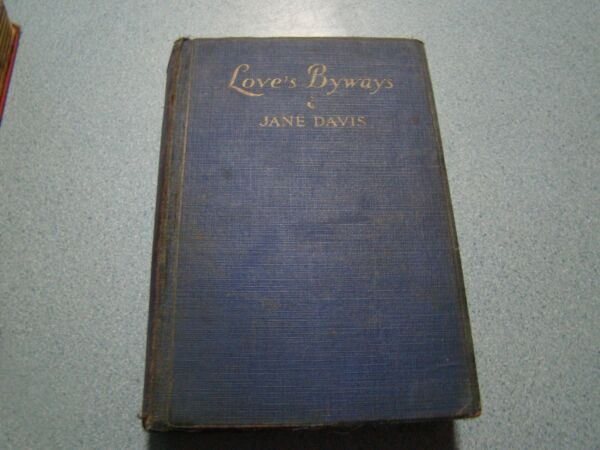 LOVE'S BYWAYS LOVE STORY 1930 JANE DAVIS  HC
