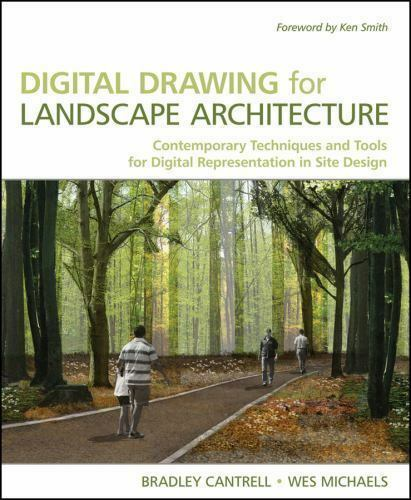 Digital Drawing for Landscape Architecture: Contemporary Techniques and Tools