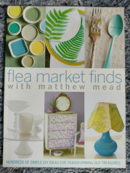 New Flea Market Finds: Hundreds Of Simple DIY Ideas For Transforming Old Treasue $4.29