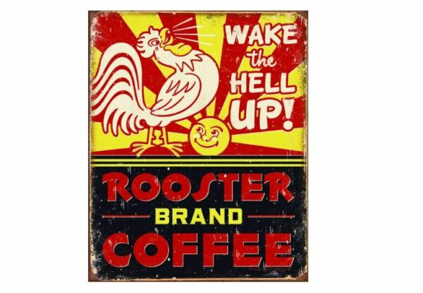 WAKE UP ROOSTER BRAND COFFEE TIN SIGN BEAN AND CUP METAL POSTER WALL ART