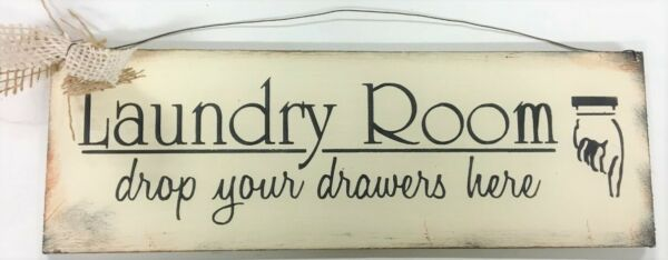 Laundry Room Drop Your Drawers Here Decorative Painted Wooden Wall Art Sign 4x12