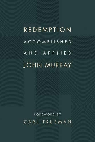 Redemption Accomplished and Applied - John Murray (Paperback)