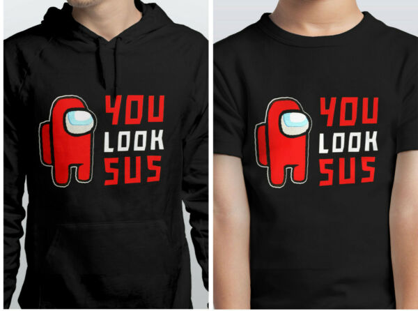 AMONG US you look sus T SHIRT N HOODIE FOR KIDS N ADULTS S 5XL