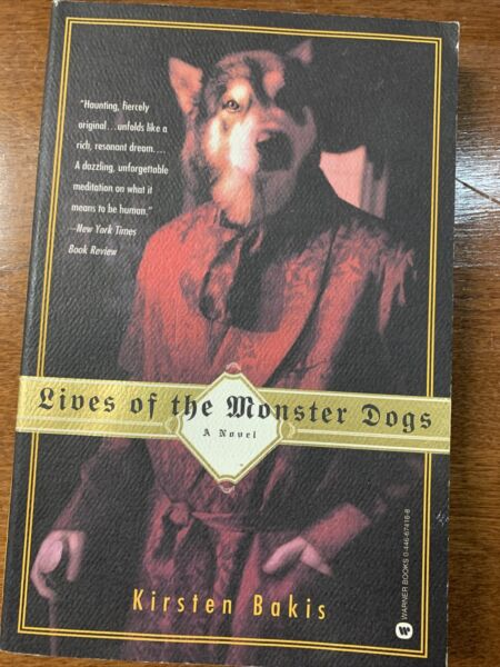Lives of the Monster Dogs Bakis Kirsten Paperback Used Good C $10.00