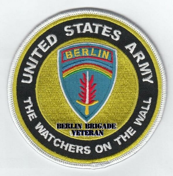 Berlin Brigade Veteran The Watchers On The Wall 4quot; patch $6.00