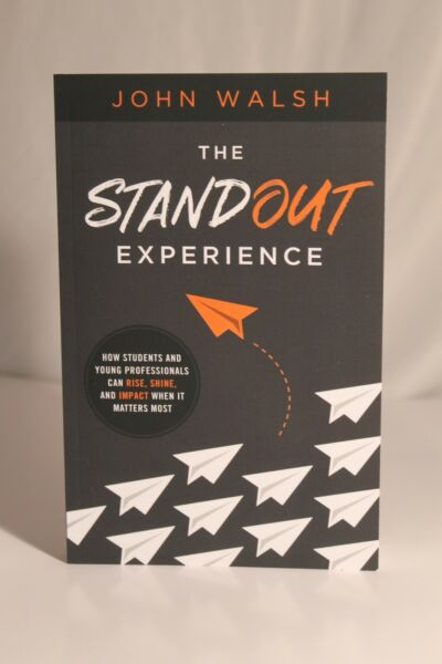 Stand Out Experience John Walk Students Young Professionals Rise Shine Impact