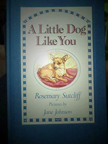 A Little Dog Like You Rosemary Sutcliff Hardcover $52.22