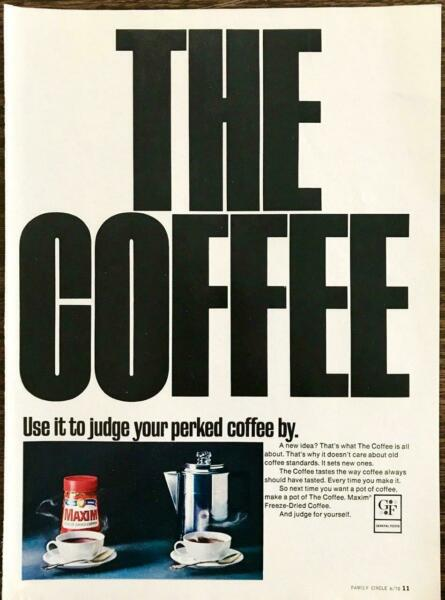 1970 Maxim Instant Coffee PRINT AD The Coffee Use It to Judge Your Perked By