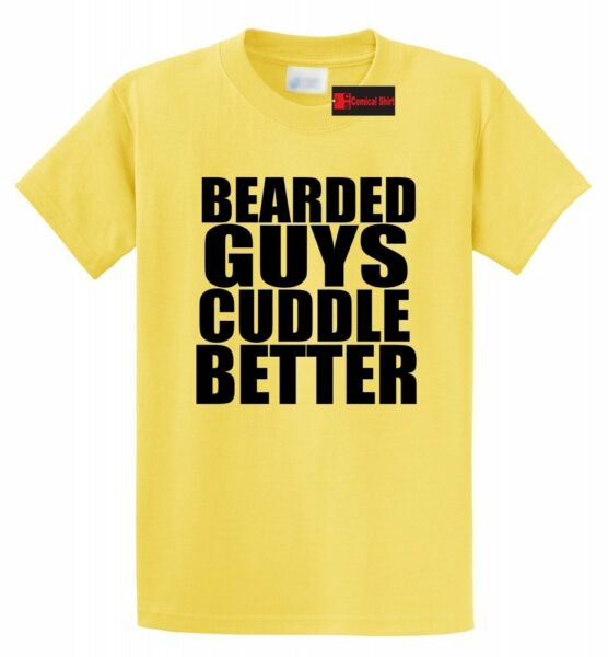 Bearded Guys Cuddle Better Funny T Shirt Cute Boyfriend Valentines Day Gift tee