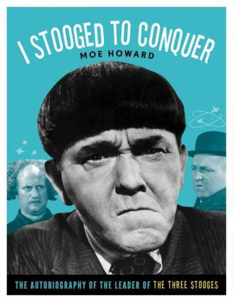 I STOOGED TO CONQUER - HOWARD, MOE - NEW PAPERBACK BOOK