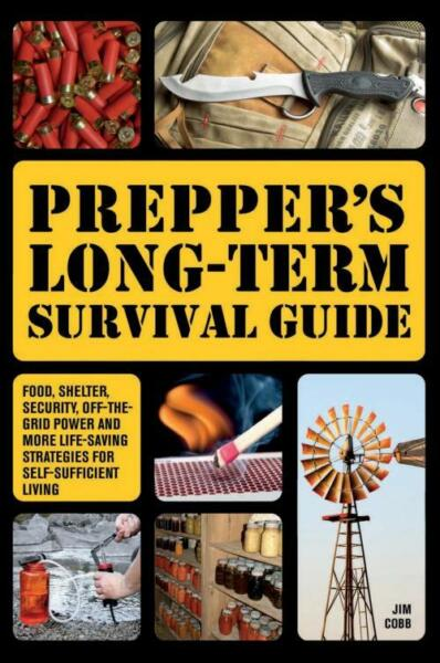 PREPPER'S LONG-TERM SURVIVAL GUIDE - COBB, JIM - NEW PAPERBACK BOOK