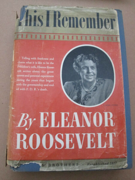 This I Remember by Eleanor Roosevelt (1949 Harper & Bros) 1949 New York