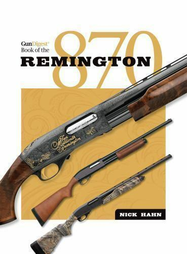 Gun Digest Book of the Remington 870 by Nick Hahn (2012, Hardcover)