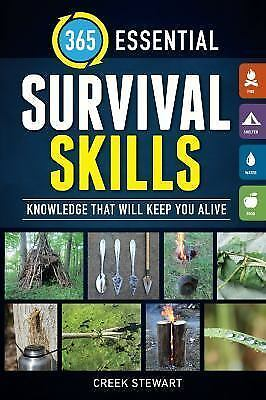 365 ESSENTIAL SURVIVAL SKILLS - STEWART, CREEK - NEW PAPERBACK BOOK