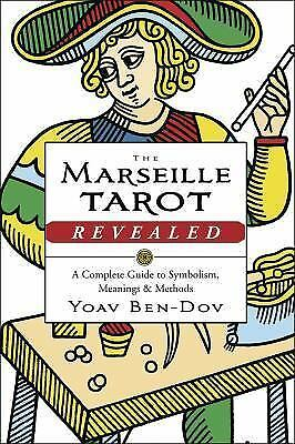 New, The Marseille Tarot Revealed: A Complete Guide to Symbolism, Meanings