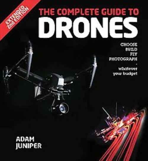 THE COMPLETE GUIDE TO DRONES - JUNIPER, ADAM - NEW PAPERBACK