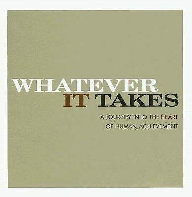 Whatever It Takes : A Journey into the Heart of Human Achievement by Bob Moawad