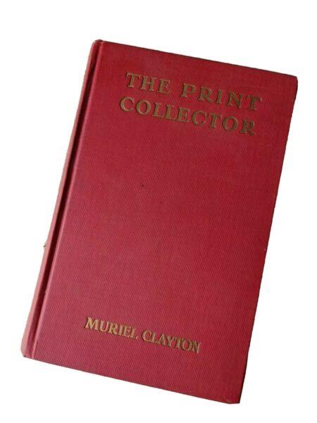 The Print Collector Hardcover 1930 Muriel Clayton Engraving Great Britain Mead