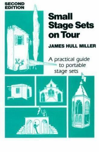 Small Stage Sets on Tour : A Practical Guide to Portable Stage Sets