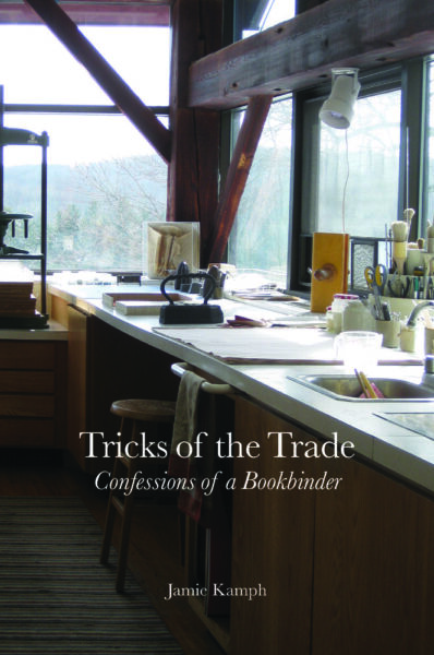 Jamie Kamph  TRICKS OF THE TRADE CONFESSIONS OF A BOOKBINDER 2015