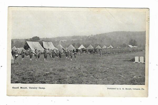 1900#x27;s Postcard Guard Mount Cavalry Camp LG Harpel Lebanon PA Military Tents Gun