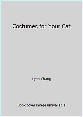 Costumes for Your Cat by Lynn Chang $4.99