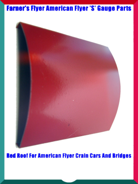 AMERICAN FLYER 'S' GAUGE PARTS  - Red Roof for Crane Cars and Bridges  - Repro