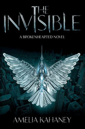 The Invisible : A Brokenhearted Novel by Amelia Kahaney