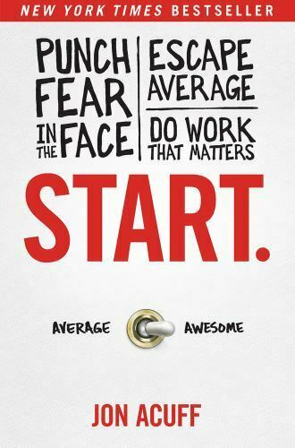 Start : Punch Fear in the Face Escape Average Do Work That Matters $4.09