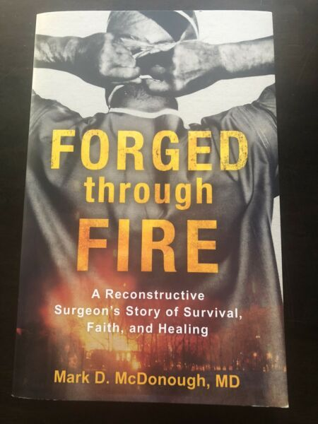 FORGED THROUGH FIRE~BY MARK D. MCDONOUGH MD~SURVIVAL FAITH HEALING~PAPERBACK