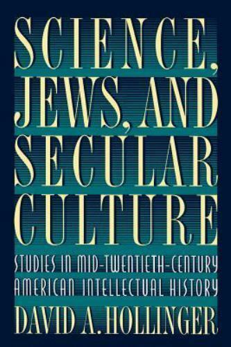 Science Jews and Secular Culture  Hollinger David A. Good 1998-11-30