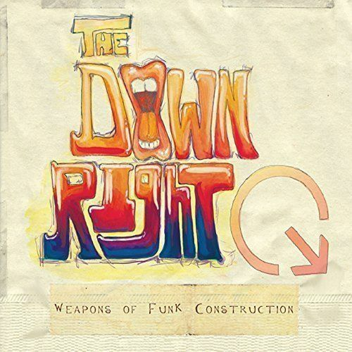 THE DOWN RIGHT WEAPONS OF FUNK CONSTRUCTION NEW CD