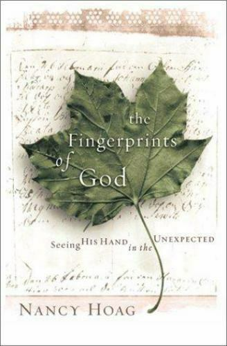 The Fingerprints of God : Seeing His Hand in the Unexpected by Nancy Hoag