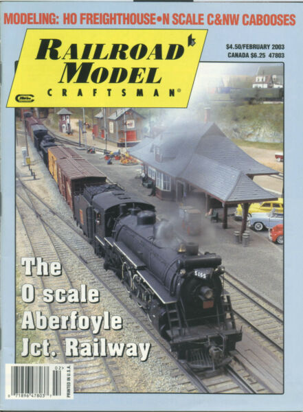 RAILROAD MODEL CRAFTSMAN FEBRUARY 2003 BRISTOL VERMONT UP FREIGHTHOUSE Camp;NW CABS