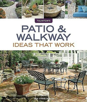 Patio and Walkway Ideas That Work by Lee Anne White $4.09