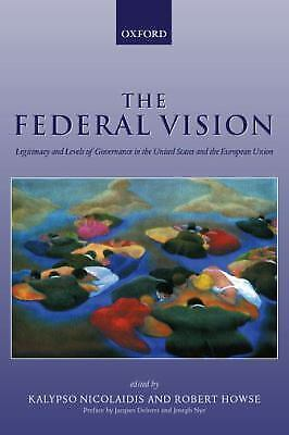 The Federal Vision : Legitimacy and Levels of Governance in the United States...