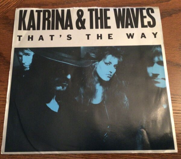 KATRINA amp; THE WAVES: THATS THE WAY Love Calculator 45 VINYL PIC SLV 1989 Tested