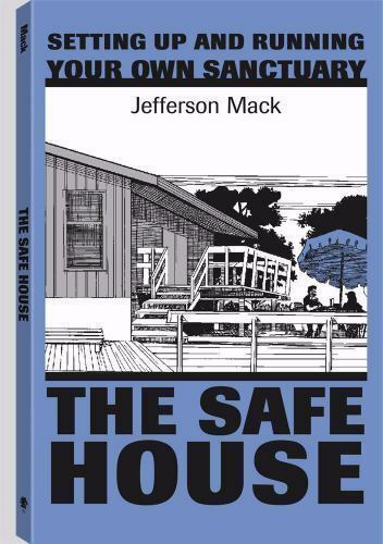Safe House Setting Up amp; Running your Own Sanctuary 1998 Jefferson Mack Very Good