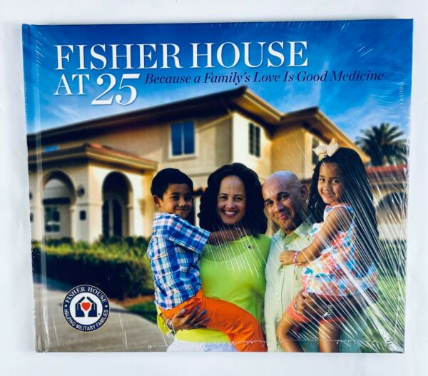 Fisher House At 25: Because A Family#x27;s Love Is Good Medicine $45.00