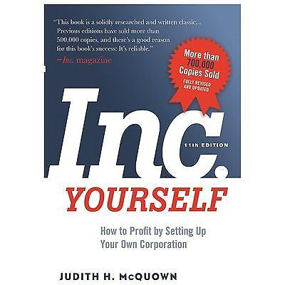 Inc. Yourself 11th Edition : How to Profit by Setting up Your Own Corporation