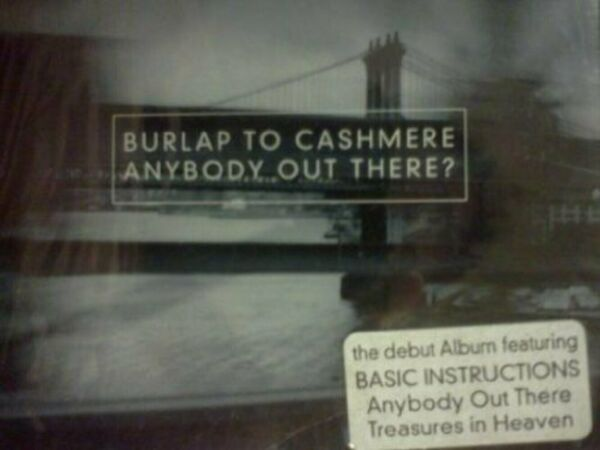 Anybody Out There? Burlap To Cashmere CD