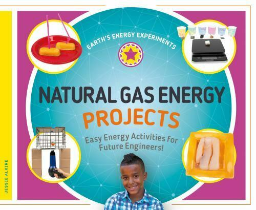 Natural Gas Energy Projects : Easy Energy Activities for Future Engineers $9.42